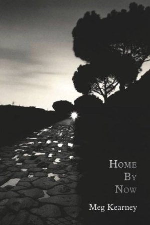 Home By Now By Meg Kearney