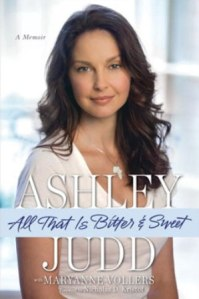 All That Is Bitter and Sweet: A Memoir (Signed) - Ashley Judd