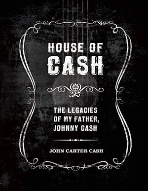House of Cash by John Carter Cash